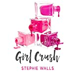 Girl Crush | Stephie Walls