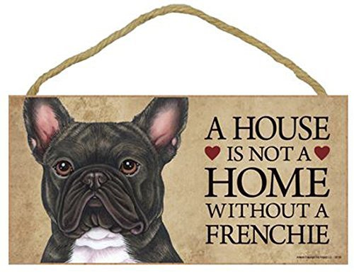 """1 X A House is not a Home without a Frenchie (French Bulldog) Brindle - 5"""" X 10"""" Door/wall Dog Sign Plaque"""