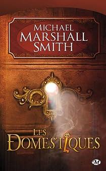 Les domestiques par Marshall Smith