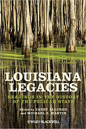 Louisiana Legacies Readings In The History Of