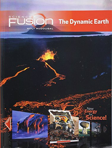 ScienceFusion: Student Edition Interactive Worktext Grades 6-8 Module E: The Dynamic Earth 2012 (The Dynamic Earth An Introduction To Physical Geology)