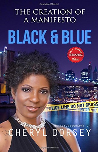 Black & Blue (The Creation of a Manifesto): The True Story of an African-American Woman on the LAPD and the Powerful Secrets She Uncovered (Volume 1) pdf epub