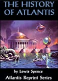 The History of Atlantis, Lewis Spence, 0932813305