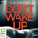 Don't Wake Up Audiobook by Liz Lawler Narrated by To Be Announced