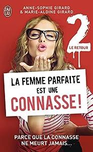 vignette de 'La femme parfaite est une connasse ! n° 2<br /> La femme parfaite est une connasse ! 2 le retour (Anne-Sophie Girard)'