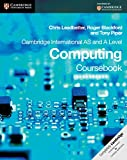 Cambridge International AS and A Level Computing Coursebook, Chris Leadbetter and Roger Blackford, 0521186625
