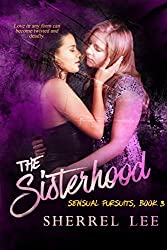 The Sisterhood, Book 3, Sensual Pursuits