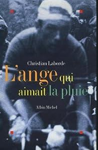 L'ange qui aimait la pluie par Christian Laborde