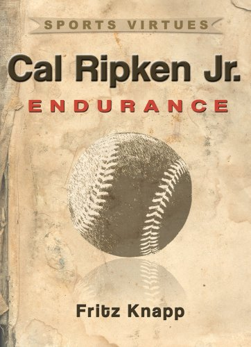- Cal Ripken, Jr.: Endurance (Sports Virtues Book 29)