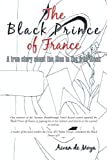 The Black Prince Of France: A True Story About The Man In The Iron Mask by Aivan de Moya (2011-09-14)