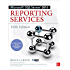 Microsoft SQL Server 2016 Reporting Services, Fifth Edition (Database & ERP - OMG)