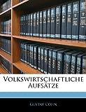 Volkswirtschaftliche Aufsätze, Gustav Cohn, 1143624718