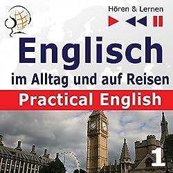 Practical English: Alltagssituationen - Niveau A2 bis B1 (Hören & Lernen: Englisch im Alltag und auf Reisen 1)