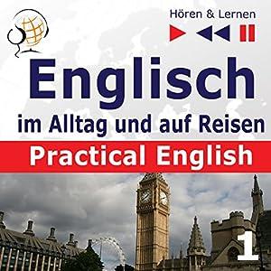 Practical English: Alltagssituationen - Niveau A2 bis B1 (Hören & Lernen: Englisch im Alltag und auf Reisen 1) Hörbuch