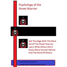 Psychology of The Street Warrior: Learn the warrior psychology to survive the streets!