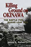 img - for Killing Ground on Okinawa: The Battle for Sugar Loaf Hill book / textbook / text book
