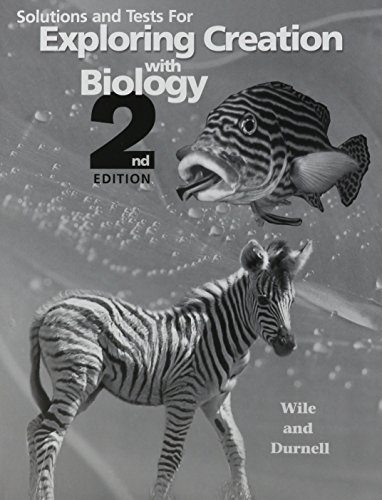 Solutions and Tests for Exploring Creation with Biology 2nd Edition