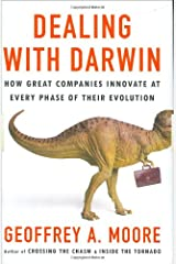 Dealing with Darwin: How Great Companies Innovate at Every Phase of Their Evolution Kindle Edition