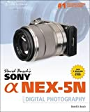 David Busch's Sony Alpha NEX-5N Guide to Digital Photography (David Busch's Digital Photography Guides)