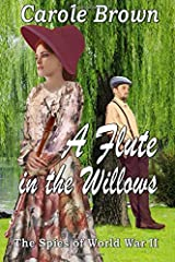 A Flute in the Willows (The Spies of World War II) (Volume 2) Paperback