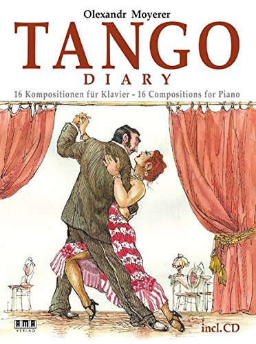 Tango Diary: 16 Kompositionen für Klavier (inkl. CD)