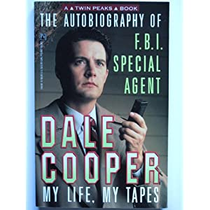 The Autobiography of F.B.I. Special Agent, Dale Cooper: My Life, My Tapes par Frost