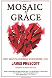 Mosaic of Grace: God's Beautiful Reshaping of Our Broken Lives