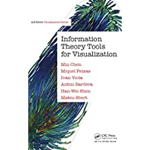 Information Theory Tools for Visualization (AK Peters Visualization Series)
