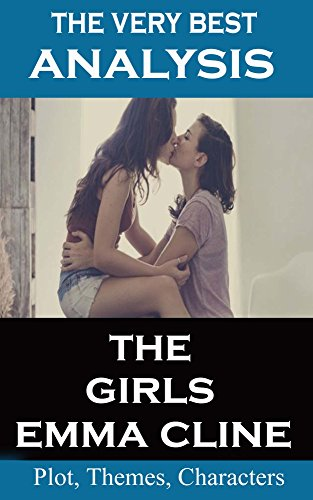 Analysis - The Girls by Emma Cline - Very Best Study Guide