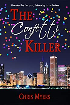 The Confetti Killer by [Myers, Chris]