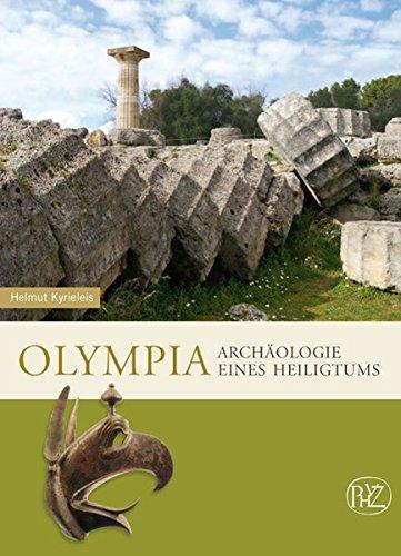 Olympia. Archäologie eines Heiligtums (Zaberns Bildbände zur Archäologie)