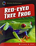 Red-Eyed Tree Frog (21st Century Skills Library: Exploring Our Rainforests)