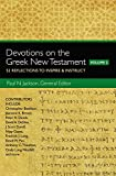 Devotions on the Greek New Testament, Volume Two: 52 Reflections to Inspire and   Instruct