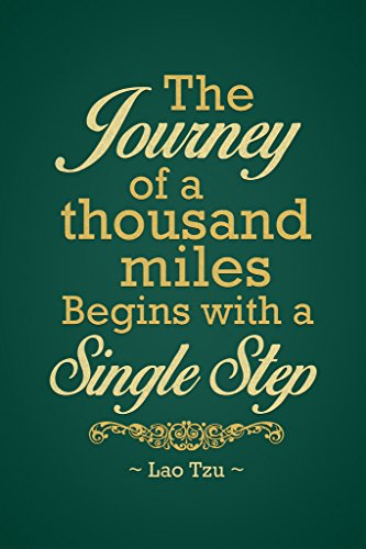 Lao Tzu The Journey of A Thousand Miles Begins with A Single Step Motivational Green Poster 12x18 inch