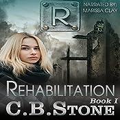 Rehabilitation: Unbelief, Book 1 | C.B. Stone