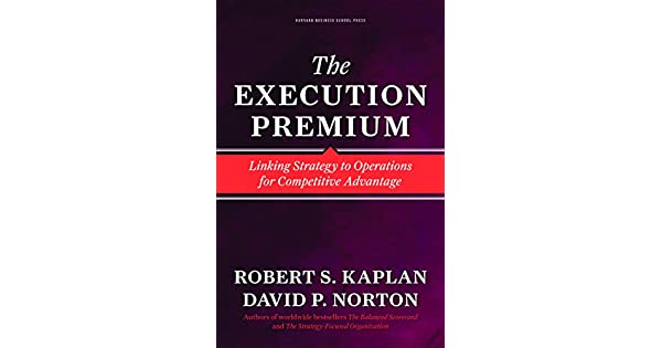 The execution premium linking strategy to operations for the execution premium linking strategy to operations for competitive advantage ebook robert s kaplan david p norton amazon loja kindle fandeluxe Gallery