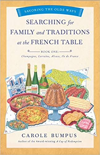 Searching For Family And Traditions At The French Table Book One