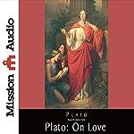 Plato: On Love |  Plato
