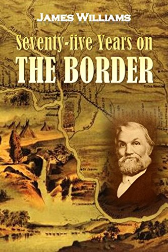 Seventy-five years on the border (1912)