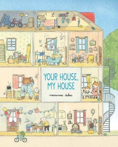 Your House, My House: Dubuc, Marianne, Dubuc, Marianne: 9781525304903:  Amazon.com: Books
