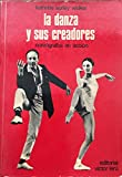 img - for La danza y sus creadores book / textbook / text book