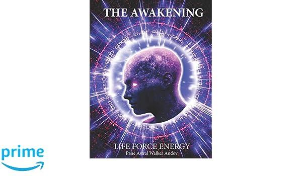 THE AWAKENING - LIFE FORCE ENERGY: Amazon.es: PANE ANDOV ...
