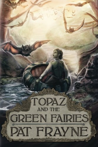 Book: Topaz and the Green Fairies by Pat Frayne