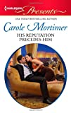 His Reputation Precedes Him, Carole Mortimer, 0373130856