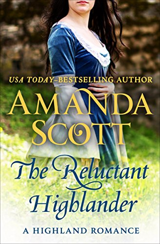 The Reluctant Highlander: A Highland Romance (The Highland Series Book 1) by [Scott, Amanda]