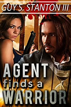Agent finds a Warrior (The Agents for Good Book 6) by [Stanton III, Guy]