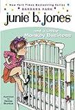 JUNIE B JONES & A LITTLE MONKEY BUSINESS