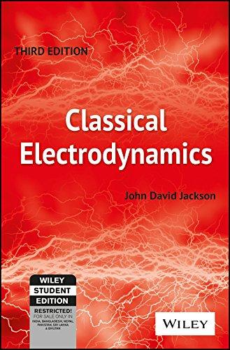 Classical Electrodynamics, 3 Rd Ed