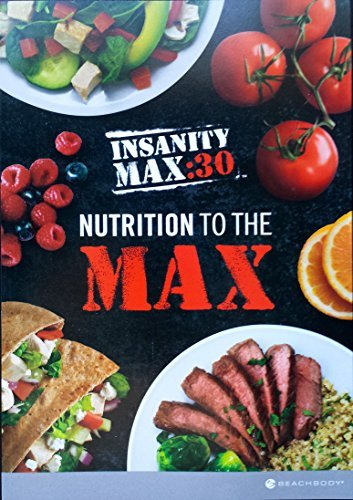Insanity Max:30 - Nutrition To The Max: Nutrition Guide PDF
