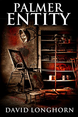 - Palmer Entity: Supernatural Suspense with Scary & Horrifying Monsters (Asylum Series Book 2)